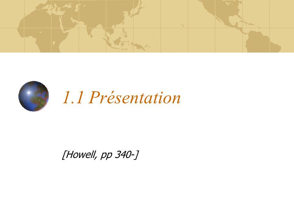 1.1 Présentation [Howell, pp 340-]
